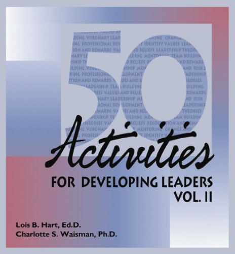50 Activities for Developing Leaders: v. 2: Lois B. Hart