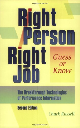 9780874257472: Right Person, Right Job: Guess or Know-The Breakthrough Technologies of Performance Information, 2nd Edition
