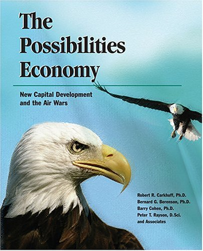 The Possibilities Economy: New Capital Development and the Air Wars: Robert R. Carkhuff, Bernard G....