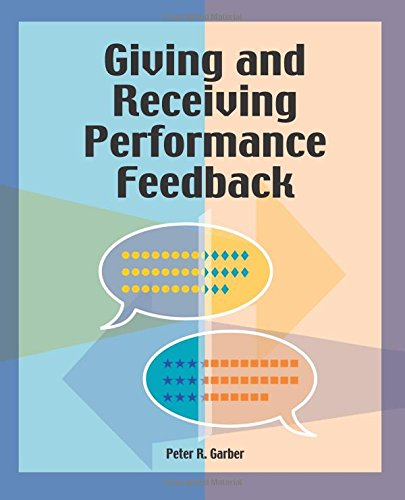 Giving and Receiving Performance Feedback: Peter R. Garber