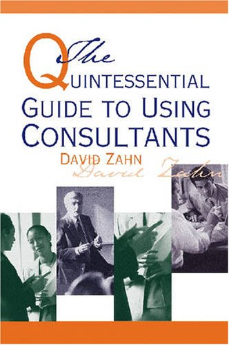 9780874257946: The Quintessential Guide to Using Consultants