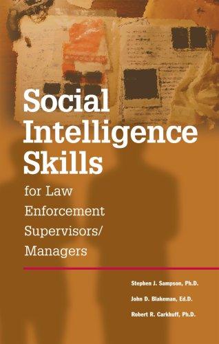 Social Intelligence Skills for Law Enforcement Supervisors/Managers: Stephen J. Sampson