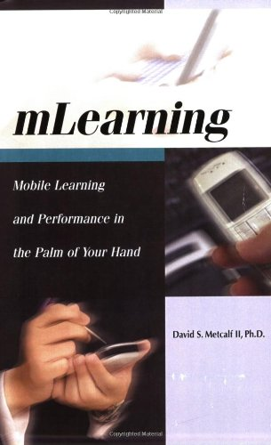 Mlearning: Mobile Learning And Performance in the: Metcalf, David