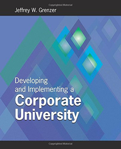 9780874259261: Developing and Implementing a Corporate University