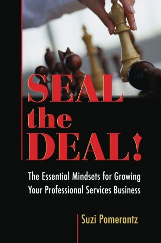 9780874259346: Seal the Deal: The Essential Mindsets for Growing Your Professional Services Business