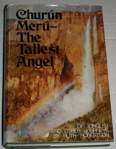 Churun Meru-the Tallest Angel Signed: Robertson, Ruth