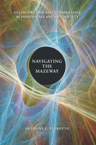 9780874260700: Navigating the Mazeway: Fulfilling Our Best Possibilities As Individuals and As a Society