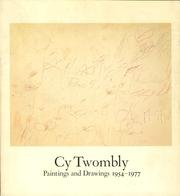 Cy Twombly, paintings and drawings, 1954-1977: Whitney Museum of American Art, April 10-June 10, ...
