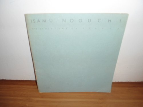 Isamu Noguchi: The sculpture of spaces (087427026X) by Isamu Noguchi
