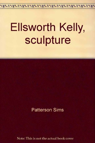 9780874270419: Ellsworth Kelly, sculpture