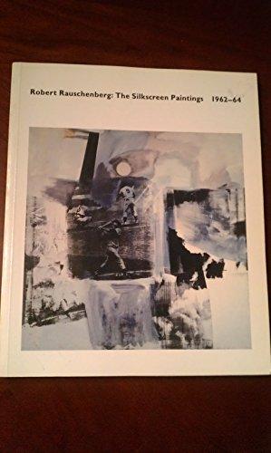 9780874270723: Robert Rauschenberg: The Silkscreen Painting, 1962-64