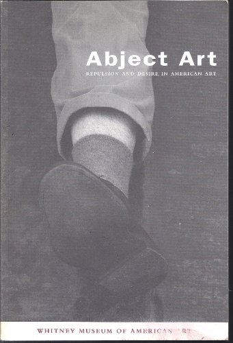 9780874270907: Abject Art: Repulsion and Desire in American Art (ISP Papers, No. 3)