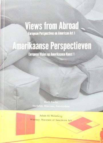 Views from Abroad: European Perspectives on American Art I (0874270960) by Adam D. Weinberg; Hayden Herrara; Rudolf Herman Fuchs