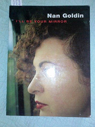 9780874271027: Nan Goldin: I'll Be Your Mirror