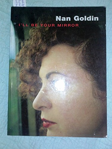 9780874271027: Nan Goldin: I'll Be Your Mirror