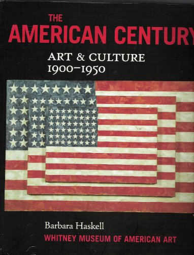 The American Century: Art & Culture 1900-1950: Haskell, Barbara