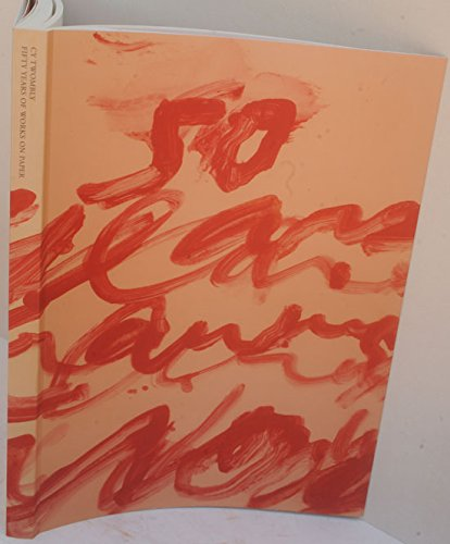Cy Twombly: Fifty Years of Works on: Twombly, Cy; Barthes,