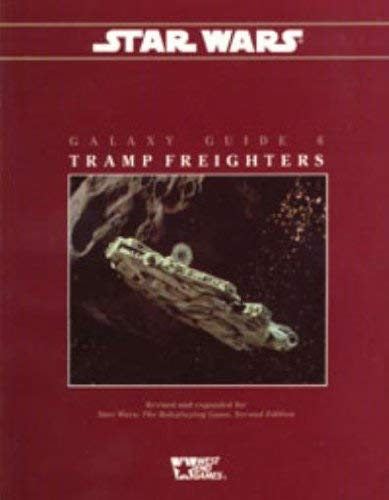 Tramp Freighters (Star Wars RPG: Galaxy Guide No. 6) (0874311462) by Rein-Hagen, Mark; Wieck, Stewart