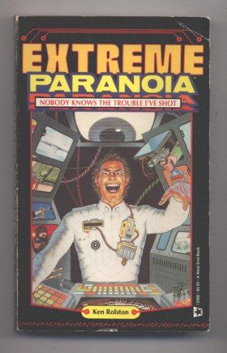 Extreme Paranoia: Nobody Knows the Trouble I'Ve: Ken Rolston
