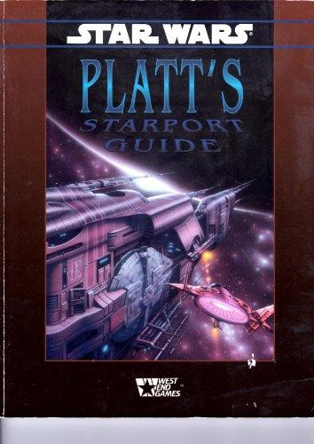 Platt's Starport Guide (Star Wars RPG) (0874312248) by Peter Schweighofer