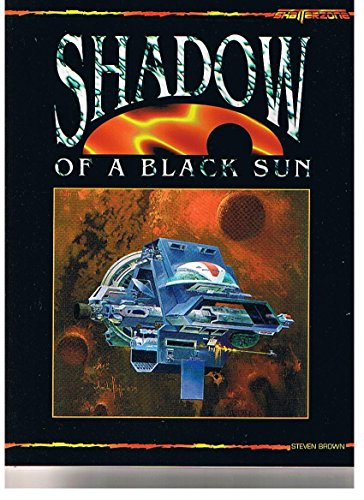 9780874312461: Shadow of a Black Sun (A Supplement for use with Shatterzone)