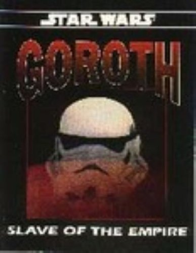 9780874312508: Goroth: Slave of the Empire (Star Wars RPG)