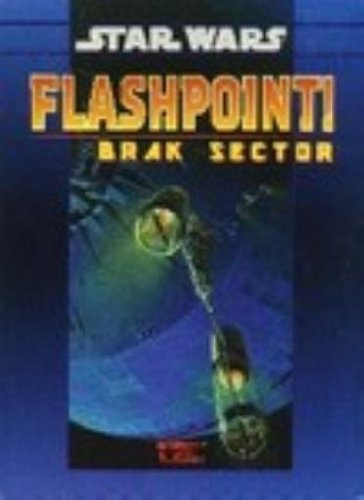 Flashpoint Brak Sector (Star Wars Roleplaying): West End Games Staff