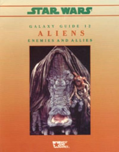 Star Wars Galaxy Guides No. 12 : Aliens - Enemies and Allies