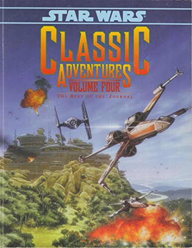 Classic Adventures #4 - The Best of the Journal (Star Wars Roleplaying Game - Adventures & ...