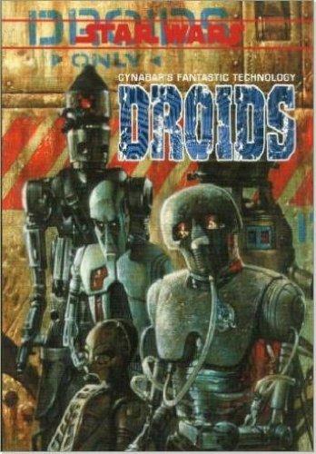 9780874312997: Droids: Cynabar's Fantastic Technology (Star Wars RPG)