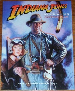 Indiana Jones and the Sky Pirates (World of Indiana Jones (West End Games)): Greg Farshtey, John ...