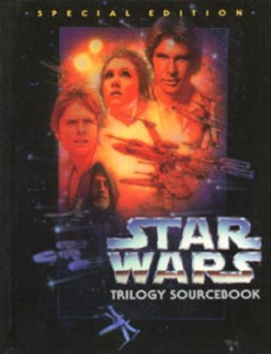Trilogy Sourcebook - Special Edition (Star Wars Roleplaying Game - Sourcebooks (West End Games))