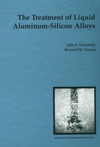9780874331219: Treatment of Liquid Aluminum-Silicon Alloys