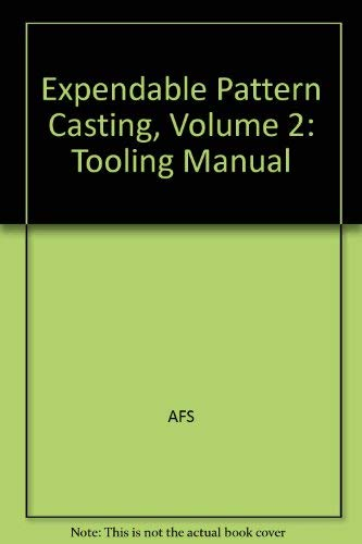 9780874331677: Expendable Pattern Casting, Volume 2: Tooling Manual