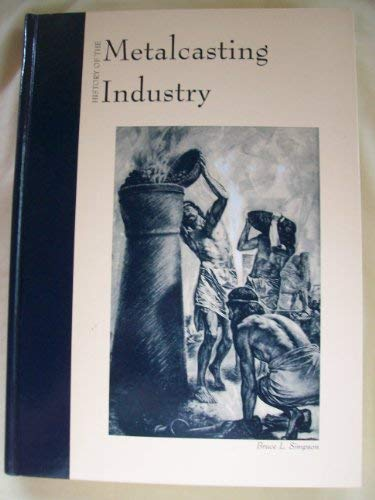 History of the Metalcasting Industry: Simpson, Bruce L.