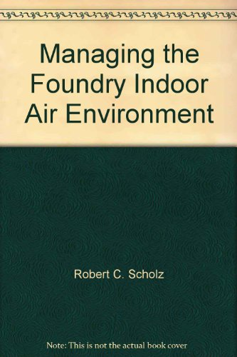 9780874332599: Managing the Foundry Indoor Air Environment