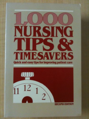 9780874340341: 1000 Nursing Tips and Timesavers