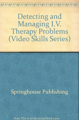 9780874341621: Detecting and Managing I.V. Therapy Problems: Video Skill Series Nursing Video