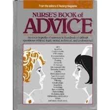 Nurse's Book of Advice: An Encyclopedia of: Nursing Magazine Editors