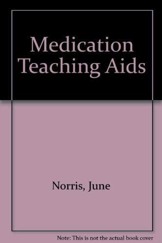 Medication Teaching AIDS: Norris, June