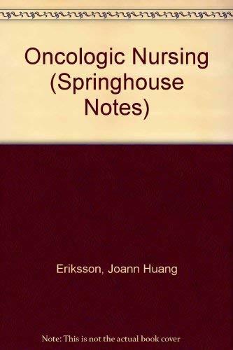 Oncologic Nursing (Springhouse Notes Series): Joann Hunag Eriksson