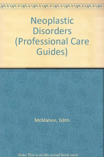 9780874347784: Neoplastic Disorders (Professional Care Guides)