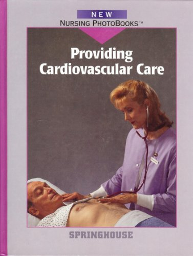 Providing Cardiovascular Care (New Nursing Photobooks)