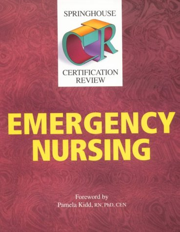 Springhouse Certification Review: Emergency Nursing: Springhouse; Editor-Springhouse Publishing;