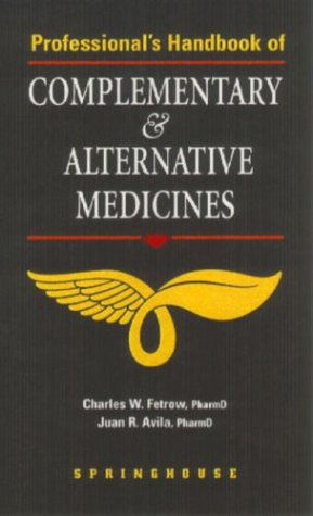 Professional's Handbook of Complementary & Alternative Medicines (0874349710) by Juan R. Avila
