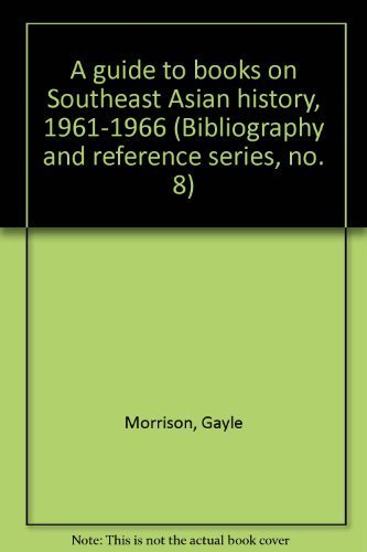 A guide to books on Southeast Asian history, 1961-1966 (Bibliography and reference series, no. 8) ...