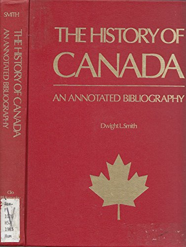 9780874360479: History of Canada: An Annotated Bibliography (Clio bibliography series)