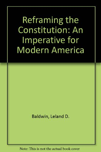 9780874360820: Reframing the Constitution: An Imperative for Modern America