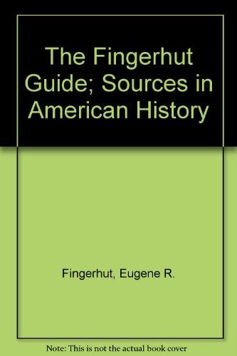 Sources in American History: Fingerhut, Eugene R.