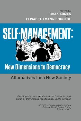 Self-Management. New Dimensions to Democracy.: Adizes, Ichak ; Borgese, Elisabeth [Eds]